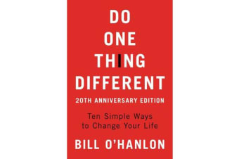 Do One Thing Different - Ten Simple Ways to Change Your Life