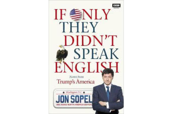 If Only They Didn't Speak English - Notes From Trump's America