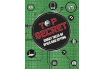Top Secret - Shady Tales of Spies and Spying