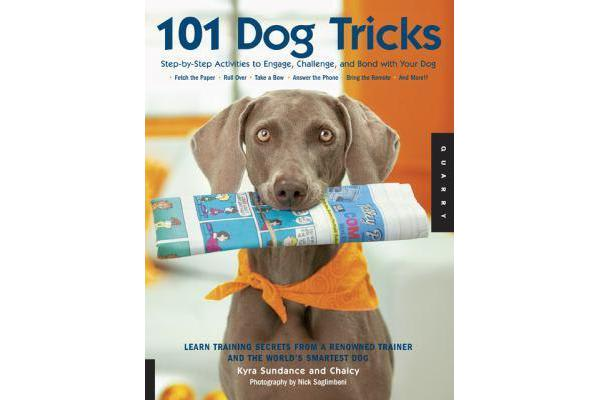 Image of 101 Dog Tricks - Step by Step Activities to Engage, Challenge, and Bond with Your Dog