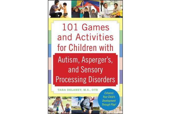 Image of 101 Games and Activities for Children With Autism, Asperger's and Sensory Processing Disorders