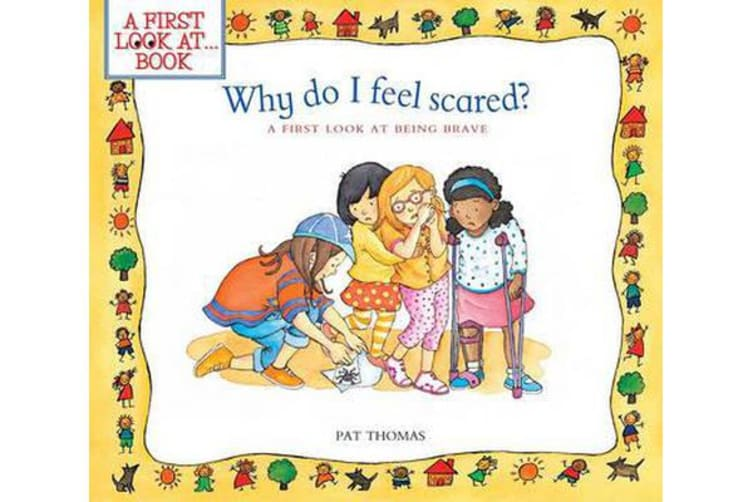 Why Do I Feel Scared? - A First Look at Being Brave