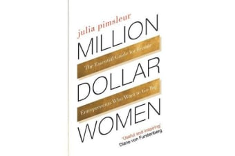 Million Dollar Women - The Essential Guide to Taking Your Business Further, Faster