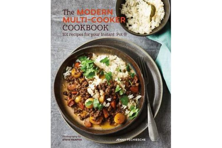 The Modern Multi-cooker Cookbook - 101 Recipes for Your Instant Pot (R)