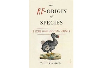 The Re-Origin of Species - A Second Chance for Extinct Animals
