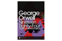 Nineteen Eighty-Four - The Annotated Edition