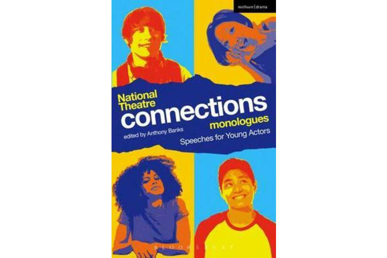 National Theatre Connections Monologues - Speeches for Young Actors