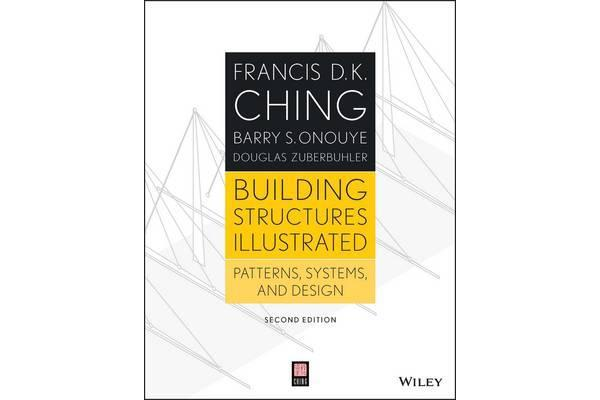Building Structures Illustrated - Patterns, Systems, and Design