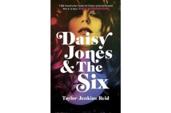 Daisy Jones and The Six - The most rock n roll novel of 2019