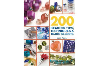 200 Beading Tips, Techniques & Trade Secrets