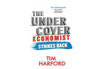 The Undercover Economist Strikes Back - How to Run or Ruin an Economy