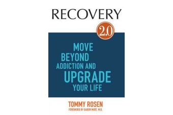 Recovery 2.0 - Move Beyond Addiction and Upgrade Your Life