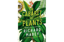 The Cabaret of Plants - Botany and the Imagination