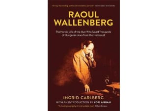 Raoul Wallenberg - The Man Who Saved Thousands of Hungarian Jews from the Holocaust