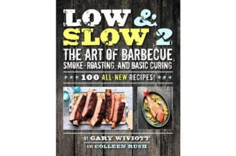 Low & Slow 2 - The Art of Barbecue, Smoke-Roasting, and Basic Curing