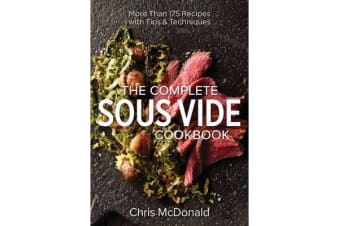 The Complete Sous Vide Cookbook - More Than 175 Recipes with Tips & Techniques