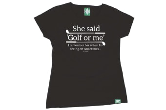Out Of Bounds Golf Tee - She Said Golf Or Me - (Small Black Womens T Shirt)
