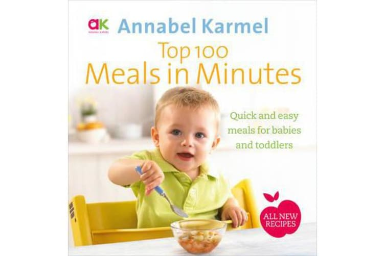 Top 100 Meals in Minutes - All New Quick and Easy Meals for Babies and Toddlers