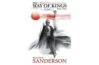 The Way of Kings Part Two - The Stormlight Archive Book One