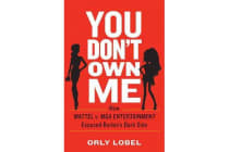 You Don't Own Me - How Mattel v. MGA Entertainment Exposed Barbie's Dark Side