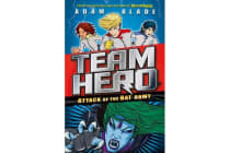 Team Hero: Attack of the Bat Army - Series 1, Book 2