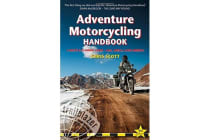 Adventure Motorcycling Handbook - A Route & Planning Guide, Asia, Africa and Latin America