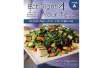 Eat Right 4 Your Type Personalized Cookbook Type a - 150+ Healthy Recipes for Your Blood Type Diet