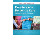 Excellence in Dementia Care: Research into Practice - Research into Practice