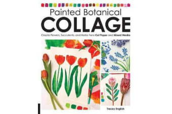Painted Botanical Collage - Create Flowers, Succulents, and Herbs from Cut Paper and Mixed Media