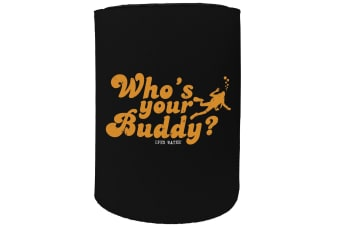 123t Stubby Holder - whos your buddy - Funny Novelty
