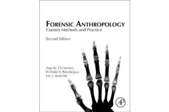 Forensic Anthropology - Current Methods and Practice