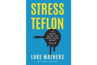 Stress Teflon - It's Great Being You When Stress Doesn't Stick