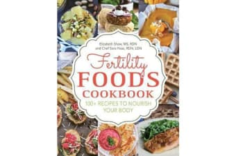 Fertility Foods - Over 100 Life-Giving Nutritive Recipes