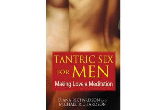 Tantric Sex for Men - Making Love a Meditation