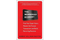 The Membership Economy - Find Your Super Users, Master the Forever Transaction, and Build Recurring Revenue