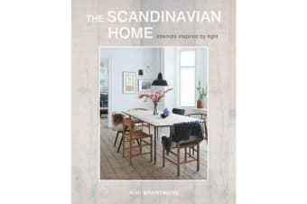 The Scandinavian Home - Interiors Inspired by Light
