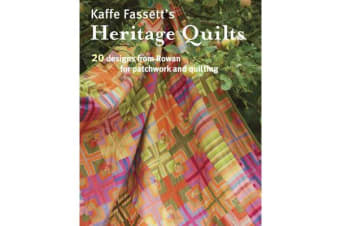 Kaffe Fassett's Heritage Quilts - 20 Designs from Rowan for Patchwork and Quilting