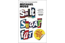Salt Sugar Fat - How the Food Giants Hooked Us