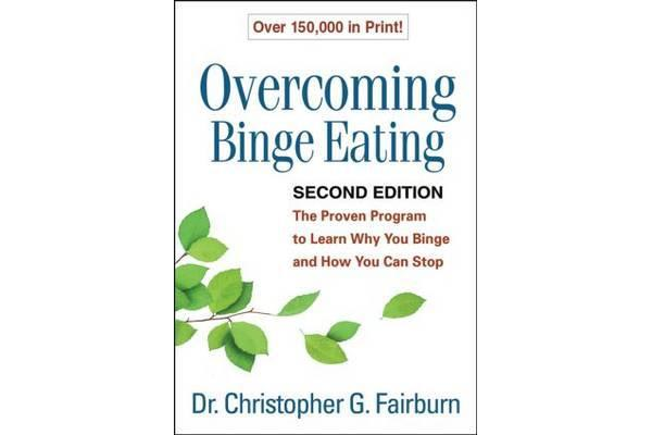 Overcoming Binge Eating, Second Edition - The Proven Program to Learn Why You Binge and How You Can Stop