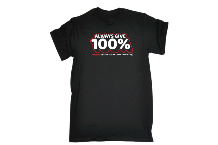 123T Funny Tee - Donating Blood Always Give 1 Unless - (Small Black Mens T Shirt)