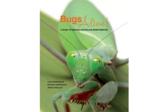 Bugs Alive - A Guide to Keeping Australian Invertebrates