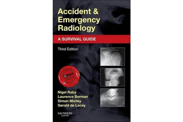 Accident and Emergency Radiology - A Survival Guide