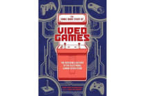 The Comic Book Story of Video Games - The Incredible History of the Electronic Gaming Revolution