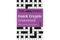 The Times Quick Cryptic Crossword book 2 - 100 Challenging Quick Cryptic Crosswords from the Times