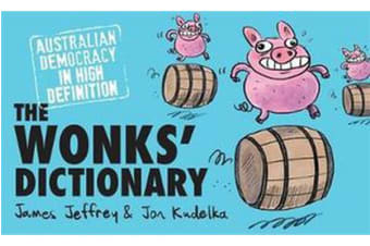 The Wonks' Dictionary - Australian Democracy in High Definition