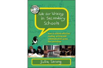 Talk for Writing in Secondary Schools - How to Achieve Effective Reading, Writing and Communication Across the Curriculum, with DVD