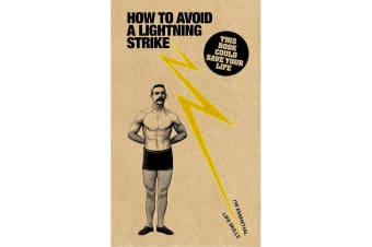 How to Avoid a Lightning Strike : 190 Essential Life Skills - By Nic Compton, and Kim Davies