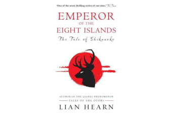 Emperor of the Eight Islands - Books 1 and 2 in The Tale of Shikanoko series