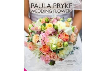 Paula Pryke Wedding Flowers - Exceptional Floral Design for Exceptional Occasions