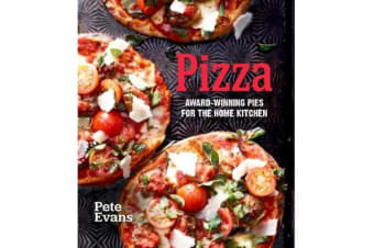 Pizza - Award-Winning Pies for the Home Kitchen